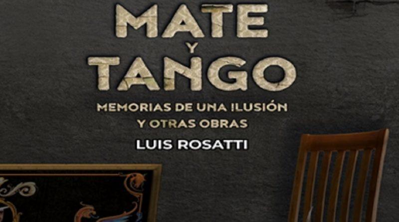Libros  Presentamos «Mate y tango»: Seres en pugna que intentan cambiar la descarnada realidad que les toca vivir